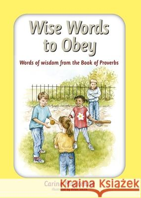 Wise Words to Obey: Words of Wisdom from the Book of Proverbs Carine Mackenzie 9781845504311
