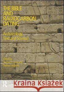 The bible and radiocarbon dating archaeology text and science