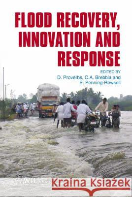 Flood Recovery, Innovation and Response D. Proverbs 9781845641320