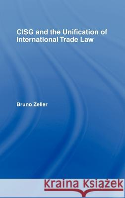 Cisg and the Unification of International Trade Law &. Fountoulakis 9781845680466