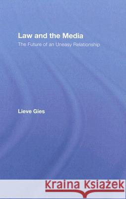 Law and the Media : The Future of an Uneasy Relationship Lieve Gies Gies Lieve 9781845681012