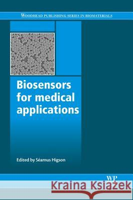 Biosensors for Medical Applications Seamus Higson 9781845699352