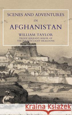 Scenes and Adventures in Afghanistan William Taylor 9781845742478