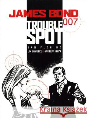 James Bond: Trouble Spot Ian Fleming Jim Lawrence Yaroslav Horak 9781845762698