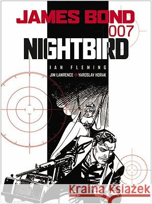James Bond: Nightbird Ian Fleming Jim Lawrence Yaroslav Horak 9781845765163