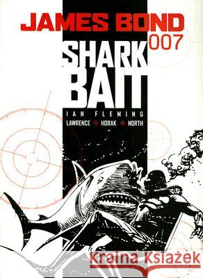 James Bond: Shark Bait Ian Fleming Jim Lawrence Yaroslav Horak 9781845765910
