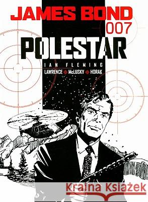James Bond: Polestar Ian Fleming Jim Lawrence Yaroslav Horak 9781845767174