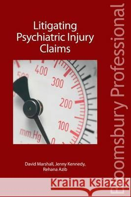 Litigating Psychiatric Injury Claims Michael Jones 9781845921132