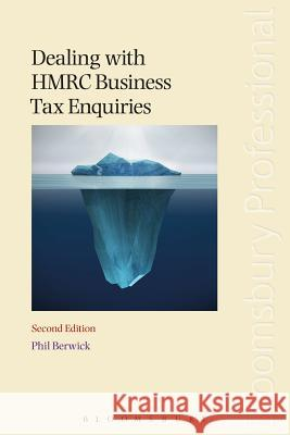 Dealing with Hmrc Business Tax Enquiries: Second Edition  9781845923259