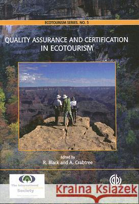 Quality Assurance and Certification in Ecotourism R. Black A. Crabtree Rosemary Black 9781845932374 CABI Publishing
