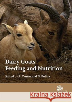 Dairy Goats, Feeding and Nutrition A Cannas 9781845933487 0