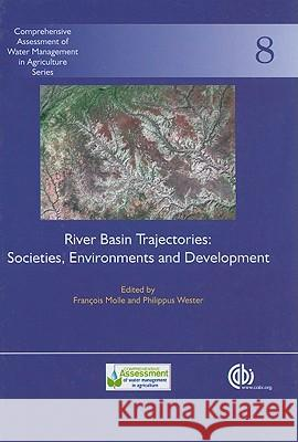 River Basin Trajectories : Societies, Environments and Development  9781845935382