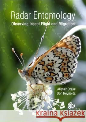 Radar Entomology : Observing Insect Flight and Migration A Drake 9781845935566 0