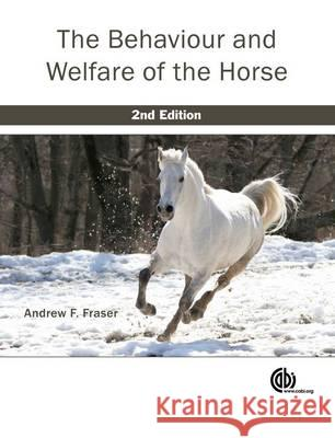 Behaviour and Welfare of the Horse A F Fraser 9781845936280 0