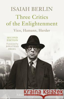 Three Critics of the Enlightenment : Vico, Hamann, Herder Berlin, Isaiah 9781845952136