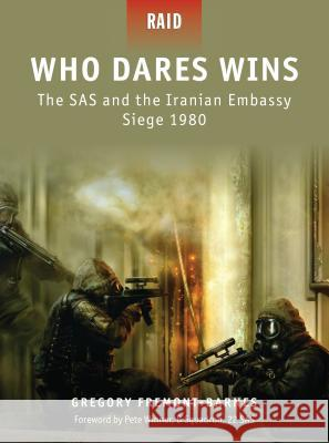 Who Dares Wins - the SAS and the Iranian Embassy Siege 1980 Gregory Barnes Gregory Fremont-Barnes Mariusz Kozik 9781846033957