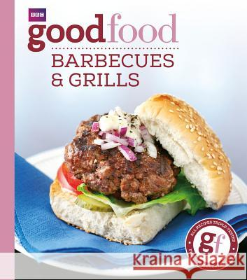 Good Food: Barbecues and Grills: Triple-Tested Recipes Sarah Cook 9781846077241
