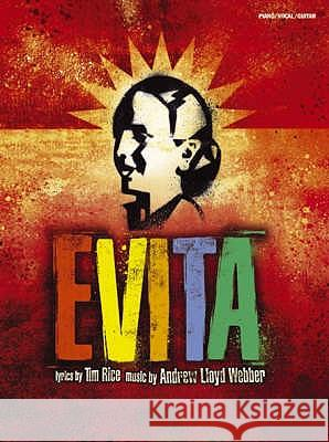 Andrew Lloyd Webber : Evita - Vocal Selections 2006 Edition (PVG)  9781846097492
