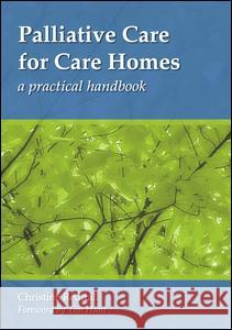 Palliative Care for Care Homes: A Practical Handbook Christine Reddall 9781846192487