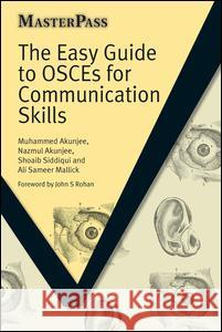 The Easy Guide to Osces for Communication Skills  Akunjee 9781846193385