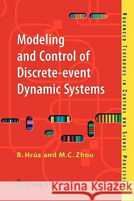 Modeling and Control of Discrete-Event Dynamic Systems: With Petri Nets and Other Tools B. Hruz M. C. Zhou 9781846288722