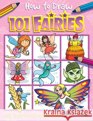 How to Draw 101 Fairies Dan Green 9781846668524