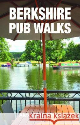 Berkshire Pub Walks Alex Milne-White 9781846743894 Countryside Books
