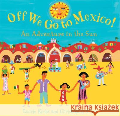Off We Go to Mexico!: An Adventure in the Sun  9781846861598