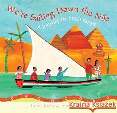 We're Sailing Down the Nile: A Journey Through Egypt Laurie Krebs Anne Wilson 9781846861949