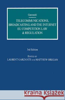 Telecommunications, Broadcasting and the Internet EU Competition Law and Regulation Garzaniti, Laurent 9781847034151