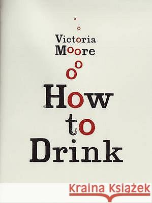 HOW TO DRINK Victoria Moore 9781847080202