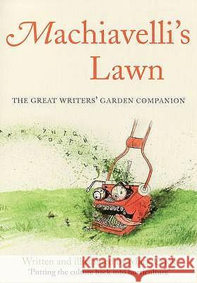 Machiavelli's Lawn: The Great Writers' Garden Companion Crick, Mark 9781847081346