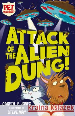Attack of the Alien Dung!  Jones, Gareth P. 9781847157799 Pet Defenders
