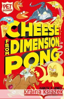 Cheese from Dimension Pong  Jones, Gareth P. 9781847159441 Pet Defenders