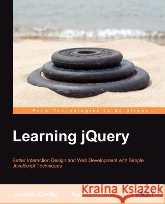 Learning Jquery: Better Interaction Design and Web Development with Simple JavaScript Techniques Karl Swedberg Jonathan Chaffer 9781847192509