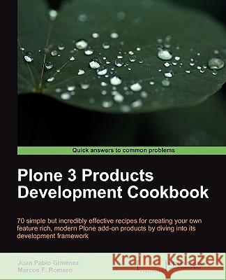 Plone 3 Products Development Cookbook Marcos F. Romero Juan Pablo Gimnez 9781847196729