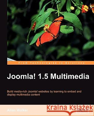 Joomla! 1.5 Multimedia Allan Walker 9781847197702