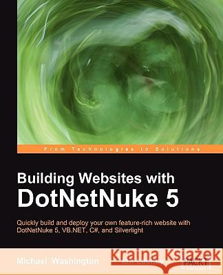 Building Websites with DotNetNuke 5 Michael Washington Ian Lackey 9781847199928