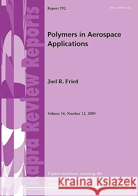 Polymers in Aerospace Applications Joel R. Fried 9781847350930