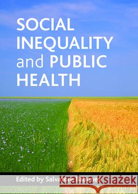 Social Inequality and Public Health  9781847423214