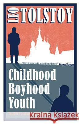 Childhood, Boyhood, Youth: New Translation Tolstoy Leo 9781847496003