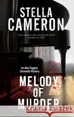 Melody of Murder: A Cotswold Murder Mystery Stella Cameron 9781847516985