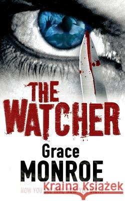 The Watcher Grace Monroe 9781847560421