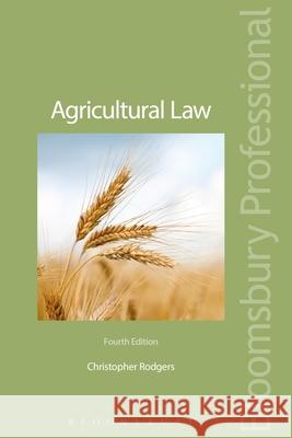 Agricultural Law: Fourth Edition Chris Rodgers 9781847669483