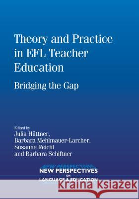 Theory Practice Efl Teacher Education PB: Bridging the Gap Julia Httner 9781847695246
