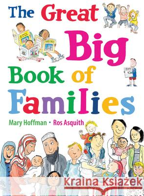 The Great Big Book of Families Mary Hoffman Ros Asquith 9781847805874