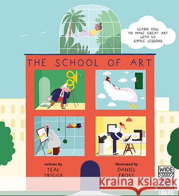 School of Art (Us Edition) Daniel Frost Teal Triggs 9781847806116