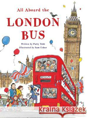 All Aboard the London Bus Patty Toht Sam Usher 9781847808578