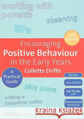 Encouraging Positive Behaviour in the Early Years : A Practical Guide Collette Drifte 9781847873750 0