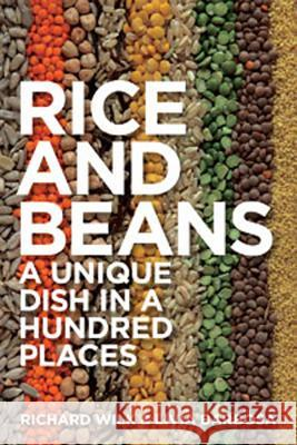 Rice and Beans: A Unique Dish in a Hundred Places Richard Wilk 9781847889041